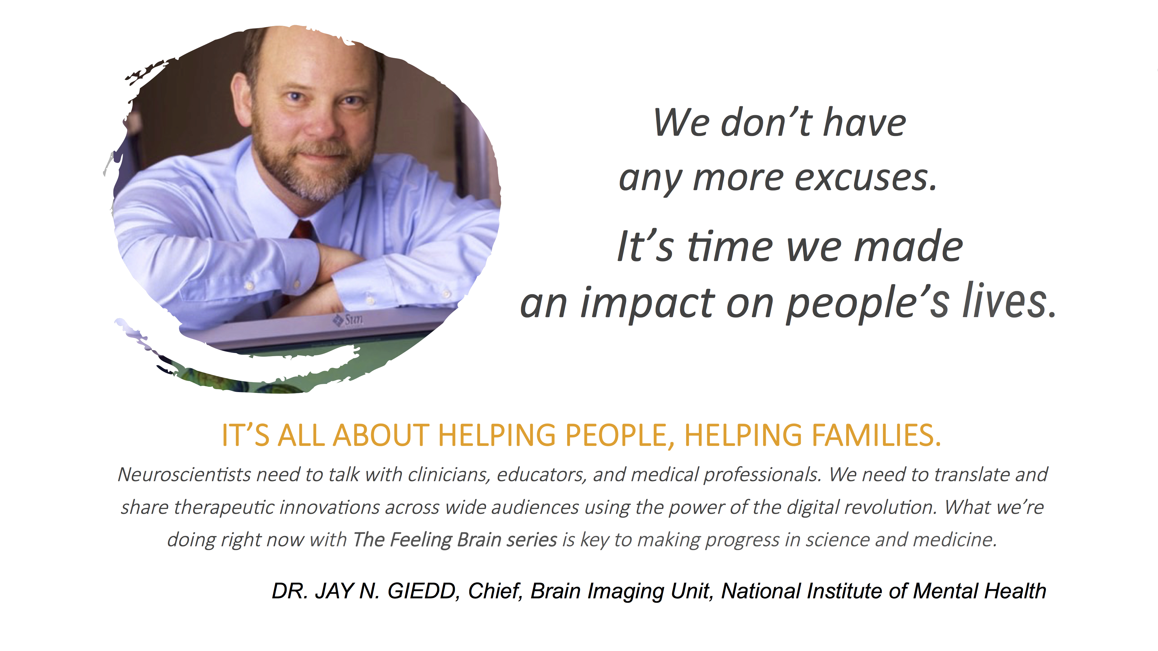 """""""Doctor Jay Giedd The Feeling Brain Series No More Excuses"""""""